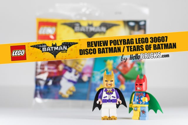 REVIEW LEGO 30607 Disco Batman Tears of Batman (polybag The LEGO Batman Movie)