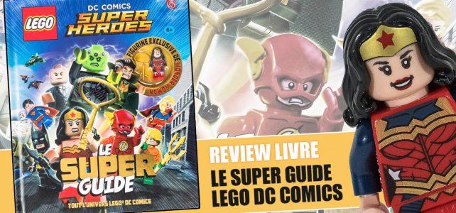 Review LEGO DC Comics Super Heroes Le Super Guide